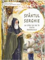 Sfântul Serghie - Un Stâlp De Foc în Pustia Radonejului
