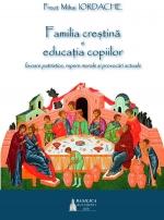 Familia Creștină și Educația Copiilor. Izvoare Patristice, Repere Morale