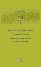 Psb Vol 19 – Clement Alexandrinul – Extrase Din Theodoret. Valentin și Velentinienii: Fragmente Comentate