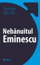 Nebanuitul Eminescu