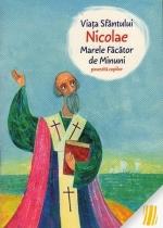 Viața Sfântului Nicolae, Marele Făcător De Minuni, Povestită Copiilor