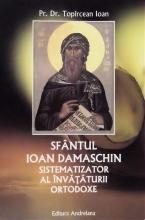 Sfântul Ioan Damaschin Sistematizator Al învățăturii Ortodoxe