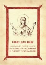Paraclisul Mare Al Preasfintei Stăpânei Noastre Născătoarea De Dumnezeu şi Pururea Fecioara Maria
