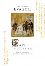 Ucenicii Lui Evagrie - Capete Filocalice Traduse Si Comentate De Ieromonah Agapie Corbu