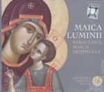 Cd - Maica Luminii Paraclisul Maicii Domnului