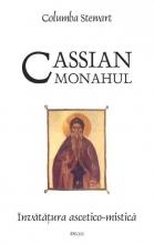 Cassian Monahul. Învățătura Ascetico-mistică