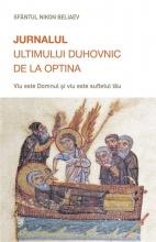 Jurnalul Ultimului Duhovnic De La Optina. Viu Este Domnul și Viu Este Sufletul Tău