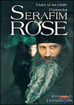 Viata Si Lucrările Părintelui Serafim Rose