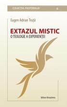 Extazul Mistic. O Teologie A Experienţei, Teză De Doctorat în Teologie (2020)