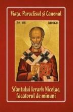Viața, Paraclisul și Canonul Sfântului Ierarh Nicolae Făcătorul De Minuni