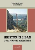 Hristos în Liban. De La Moise La Palestinieni