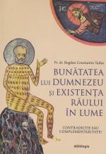 Bunătatea Lui Dumnezeu și Existența Răului în Lume. Contradicție Sau Complementaritate?