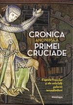 Cronica Anonimă A Primei Cruciade - Faptele Francilor și Ale Celorlalți Pelerini Ierusalimiteni