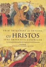 Prin Întrupare și Înviere, Cu Hristos Spre Împărăția Cerurilor