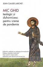 Mic Ghid Teologic și Duhovnicesc Pentru Vreme De Pandemie