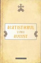 Acatistierul Lunii August