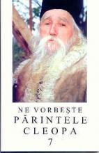 Ne Vorbeşte Părintele Cleopa Vol. 7