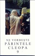 Ne Vorbeşte Părintele Cleopa Vol. 9