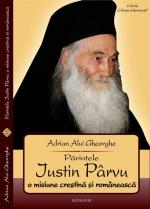 Părintele Iustin Pârvu O Misiune Creştină şi Românească