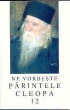 Ne Vorbeşte Părintele Cleopa Vol. 12