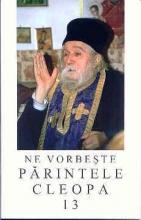 Ne Vorbeşte Părintele Cleopa Vol. 13