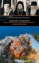 Parinti Athoniti Pe Care I-am Cunoscut