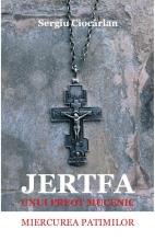 Jertfa Unui Preot Mucenic Miercurea Patimilor