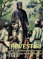 Povestiri Din Copilăria Tatălui Meu Si Din Viața Mamei Florea