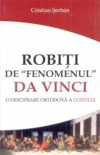 Robiți De Fenomenul Da Vinci O Descifrare Ortodoxă A Codului