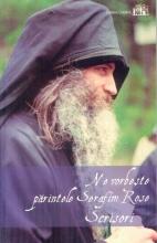 Ne Vorbește Părintele Serafim Rose Scrisori