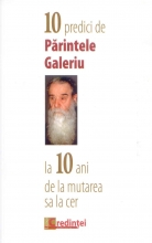 10 Predici De Părintele Galeriu La 10 Ani De La Mutarea Sa La Cer