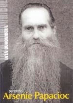 Iată Duhovnicul Pr Arsenie Papacioc - Editie Integrala