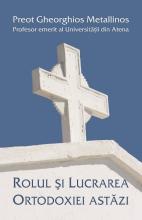 Rolul și Lucrarea Ortodoxiei Astăzi