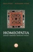 Homeopatia. Știință? Credință? Medicină? Magie?