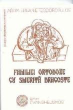Familiei Ortodoxe Cu Smerită Dragoste