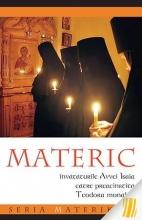 Materic. Învățăturile Avvei Isaia Către Preacinstita Teodora Monahia