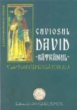 Cuviosul David Bătrânul – Copilul Înaintemergătorului