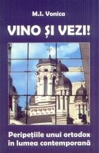 Vino și Vezi! Peripețiile Unui Ortodox în Lumea Contemporană