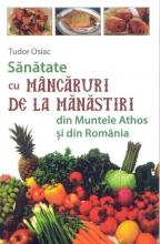 Sănătate Cu Mâncăruri De La Mănăstiri Din Muntele Athos și Din România