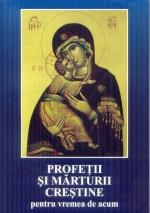 Profeții și Mărturii Creștine Pentru Vremea De Acum
