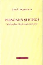 Persoana Si Ethos Intelegeri De Etica Teologica Ortodoxa