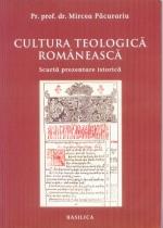 Cultura Teologica Romaneasca- Scurta Prezentare Istorica