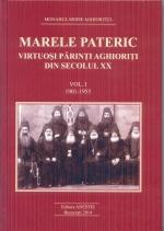 Marele Pateric Vol I- Virtuosi Parinti Aghioriti Din Secolul Xx