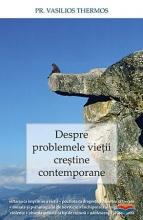 Despre Problemele Vieţii Creştine Contemporane