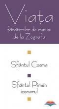 Viaţa Făcătorilor De Minuni De La Zografu: Sfântul Cosma, Sfântul Pimen Iconarul