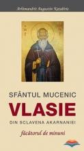Sfantul Mucenic Vlasie Din Sclavena Akarnaniei - Facatorul De Minuni