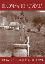 Bucovina De Altădată Chipuri și Locuri