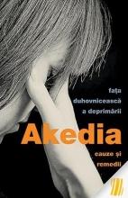 Akedia, Fața Duhovnicească A Deprimării. Cauze și Remedii